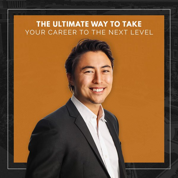 The ultimate way to take your career to the next level