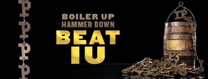 Boiler Up. Hammer Down. Beat IU